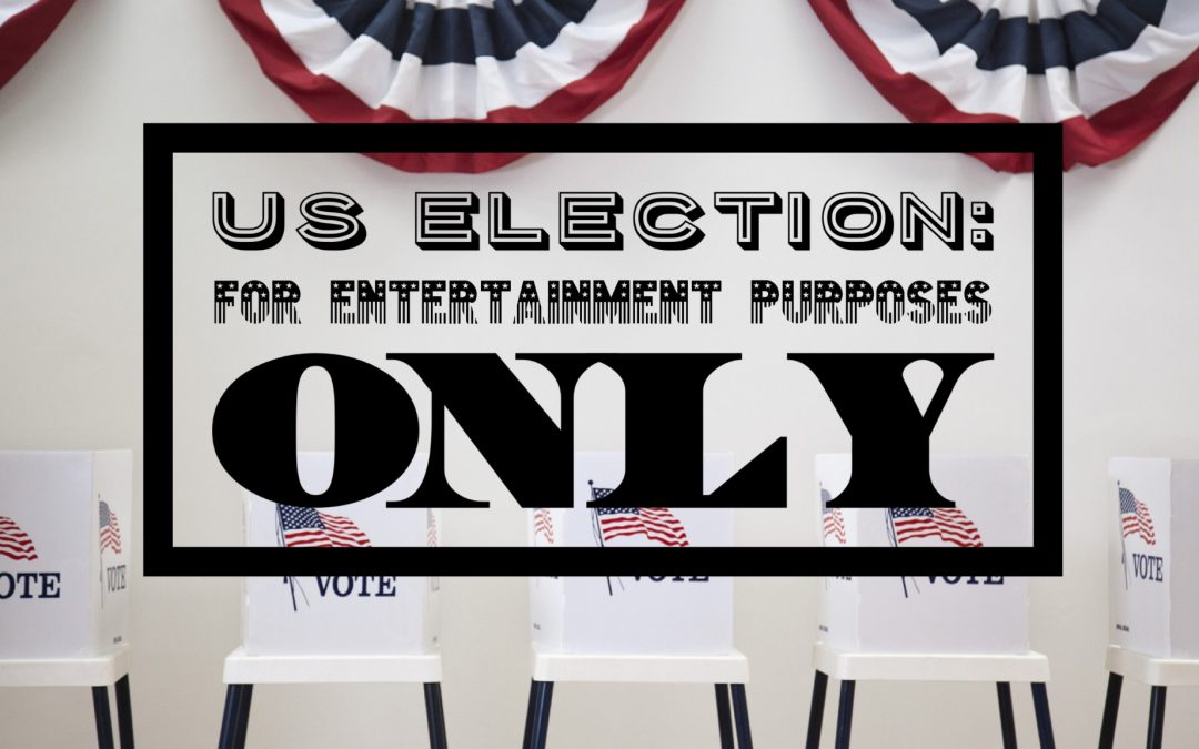 US Election: For Entertainment Purposes Only